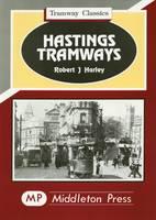 Hastings Tramways - Tramways Classics (Hardback)