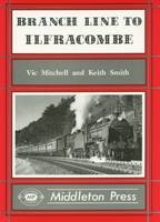 Branch Line to Ilfracombe - Branch Lines S. (Hardback)
