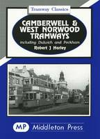 Camberwell and West Norwood Tramways - Tramways Classics (Hardback)