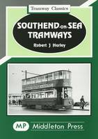 Southend-on-Sea Tramways - Tramways Classics (Hardback)
