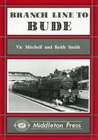 Branch Line to Bude - Branch Lines S. (Hardback)