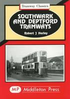 Southwark and Deptford Tramways - Tramways Classics (Hardback)