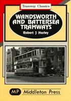 Wandsworth and Battersea Tramways - Tramways Classics (Hardback)