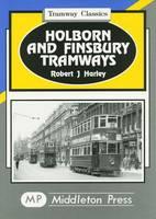 Holborn and Finsbury Tramways - Tramways Classics (Hardback)