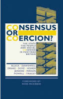 Consensus or Coercion?: The State, the People and Social Cohesion in Post-war Britain (Hardback)