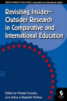 Revisiting Insider-Outsider Research in Comparative and International Education 2016 - Bristol Papers in Education 5 (Paperback)