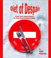 Diet of Despair: A Book about Eating Disorders for Young People and their Families - Lucky Duck Books (Paperback)