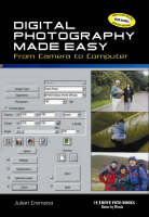 Digital Photography Made Easy: From Camera to Computer (Paperback)