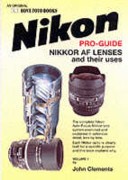 The Complete Nikon-Nikkor AF Lenses and Their Uses Guide - Photographic user's guide (Paperback)
