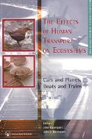 Effects of Human Transports on Ecosystems, The: Cars and Planes, Boats and Trains (Paperback)