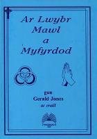 Ar Lwybr Mawl a Myfyrdod (Paperback)