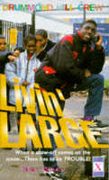 Livin' Large: Drummond Hill Crew Series (Paperback)
