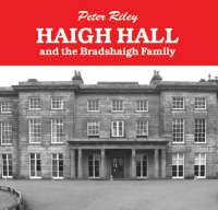 Haigh Hall and the Bradshaigh Family (Paperback)