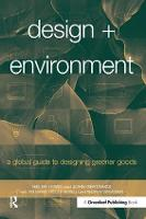 Design + Environment: A Global Guide to Designing Greener Goods (Paperback)