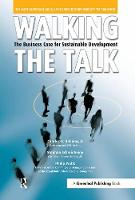 Walking the Talk: The Business Case for Sustainable Development (Hardback)