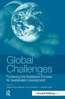 Global Challenges: Furthering the Multilateral Process for Sustainable Development (Hardback)