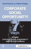 Corporate Social Opportunity!: Seven Steps to Make Corporate Social Responsibility Work for your Business (Paperback)