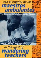 In the Spirit of Wandering Teachers: Cuba's Literacy Campaign, 1961 - International Congress S. Vol 1049 (Paperback)