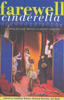 Farewell Cinderella: Creating Arts and Identity in Western Australia (Paperback)