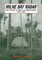 Milne Bay Radar: The Unit History of 37 Radar Station (Hardback)