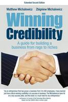 Winning Credibility: A Guide for Building a Business from Rags to Riches (Paperback)