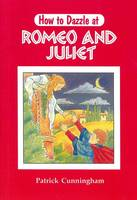 Romeo and Juliet - How to Dazzle at (Paperback)