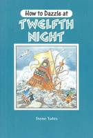 Twelfth Night - How to Dazzle at (Paperback)