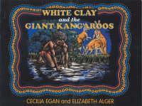 White Clay and the Giant Kangaroo (Paperback)