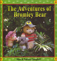 The Adventures of Bromley Bear: A Collection of Six Books in One Omnibus Edition (Hardback)