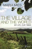 Village & the World: My Life, Our Times (Paperback)