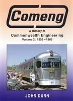 Comeng: 1955-1966 v. 2: A History of Commonwealth Engineering (Hardback)