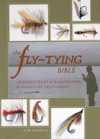 The Fly-Tying Bible: 100 Deadly Trout and Salmonflies in Step-by-Step Photographs (Book)