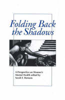 Folding Back the Shadows: A Perspective on Women's Mental Health (Paperback)
