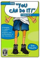 The ' You Can Do It' Toolkit: Strategies to Support Student Progress and Achievement in the Classroom (Paperback)