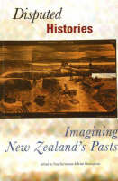 Disputed Histories: Imagining New Zealand's Past (Paperback)
