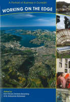 Working on the Edge: A Portrait of Business in Dunedin (Paperback)