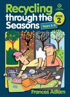 Recycling Through the Seasons Bk 2 (Yrs 5-8) (Paperback)