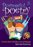 Purposeful Poetry: Creative Ideas to Deveop a Love of Language (Paperback)