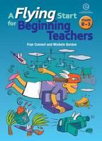A Flying Start for Beginning Teachers Bk 1 (Ys 1-4) (Paperback)
