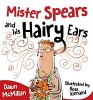 Mister Spears and His Hairy Ears (Paperback)