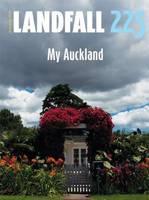Landfall 225: My Auckland (Paperback)
