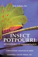 Insect Potpourri: Adventures in Entomology (Hardback)