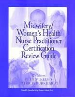 Midwifery: Women's Health Nurse Practitioner Certification Review Guide (Paperback)