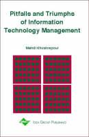 Pitfalls and Triumphs of Information Technology Management (Hardback)
