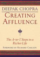 Creating Affluence: The A-to-Z Guide to a Richer Life (Paperback)