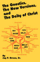 The Gnostics, the New Version, and the Deity of Christ (Paperback)