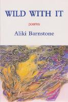 Wild With It: Poems (Paperback)
