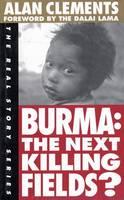 Burma: The Next Killing Fields - Real Story (Paperback)