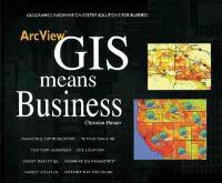 ArcView GIS Means Business: Geographic Information System Solutions for Business