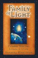 The Family of Light: Pleiadian Tales and Lessons in Living (Paperback)
